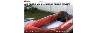 Customer's video of air floor vs aluminum for inflatable boats